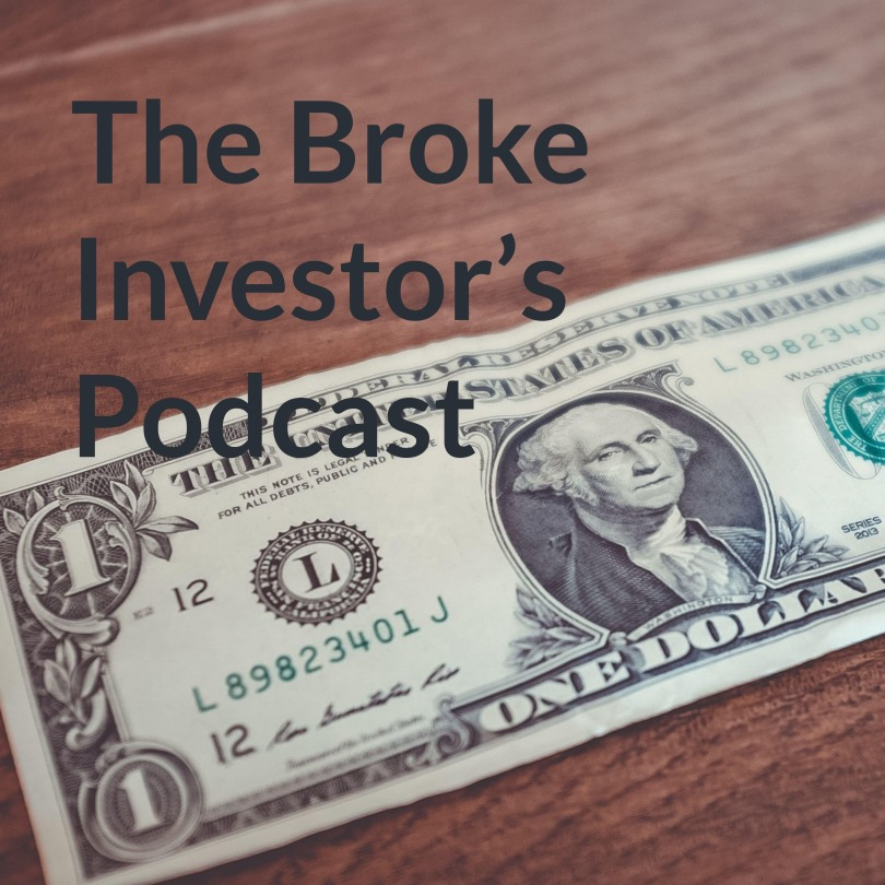 The Broke Investor's Podcast
